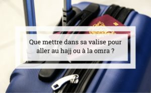 Préparer au mieux votre valise pour vous rendre au pèlerinage