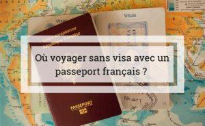 Dans quel pays peut-on voyager sans visa avec passeport français ?