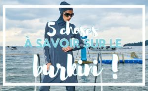 Tout ce que vous ignorez sur le Burkini