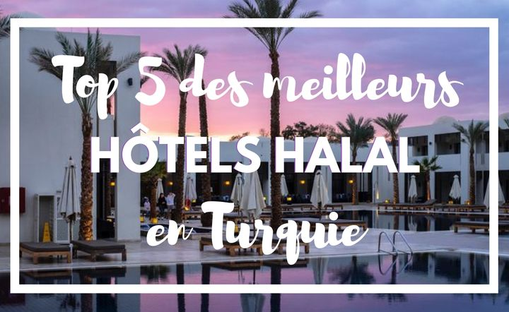 Les hôtels halal en Turquie
