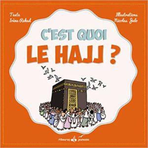 C'est quoi le hajj ? Livre pour faire la omra avec un enfant